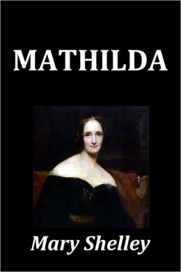 Mary Shelley's Mathilda