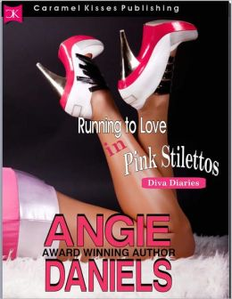 Running to Love in Pink Stilettos