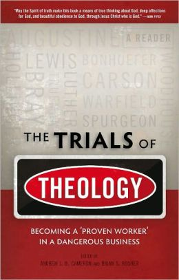 The Trials of Theology Becoming a 'proven worker' in a dangerous business