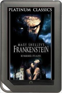 NOOK EDITION - Frankenstein (Platinum Classics Series)