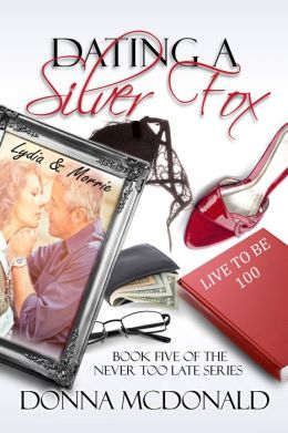 Dating A Silver Fox (Book 5 of the Never Too Late Series)