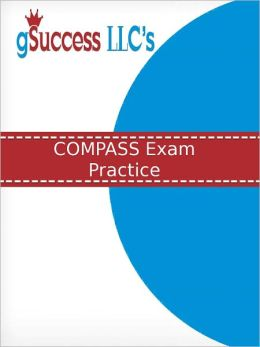 COMPASS Exam Practice: Practice Test & Review for the Computer Adaptive Placement Assessment and Support System