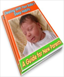 Dealing With Your Baby Sleep Habits: A Guide for New Parents