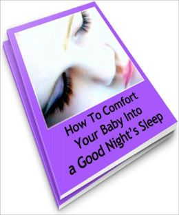 How To Comfort Your Baby Into a Good Night's
