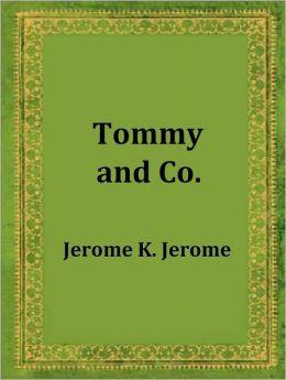 Tommy and Co. by Jerome K. Jerome