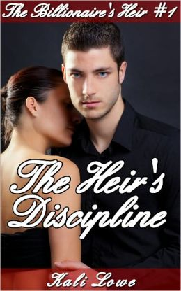 The Heir's Discipline (billionaire domination)
