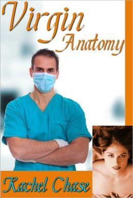 Virgin Anatomy (m/f Doctor Domination Erotica)