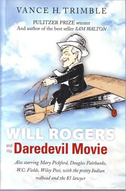Will Rogers and His Daredevil Movie