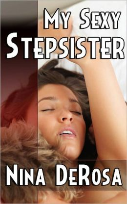My Sexy Stepsister (Brother Sister Taboo Erotica Short Story)