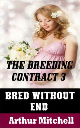 The Breeding Contract 3: Bred Without End