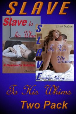 Slave To His Whims - Two Book Bundle