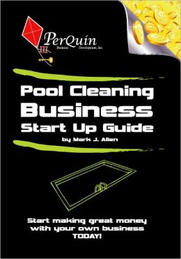Pool Cleaning Business Start-Up Guide