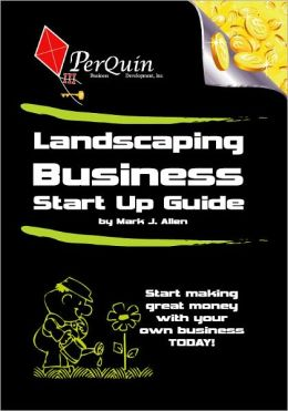 Landscaping Business Start-Up Guide