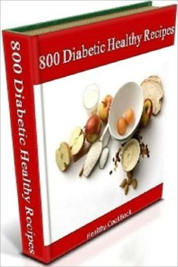 800 Diabetic Healthy Food Recipes - Diabetic & Sugar-Free eCookBook...