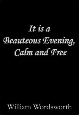 It is a Beauteous Evening, Calm and Free