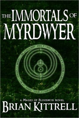 The Immortals of Myrdwyer: A Mages of Bloodmyr Novel: Book #3