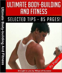Ultimate Body Building And Fitness
