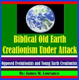 Biblical Old Earth Creationism Under Attack