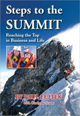 Steps to the Summit - Reaching the Top in Business and Life