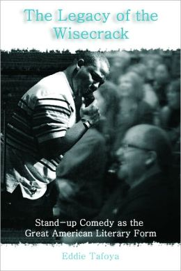 The Legacy of the Wisecrack: Stand-up Comedy as the Great American Literary Form
