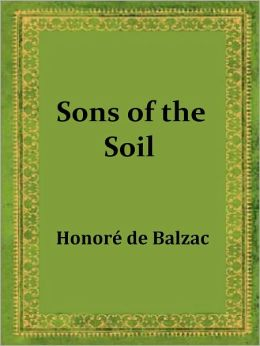 Sons of the Soil by Honore de Balzac