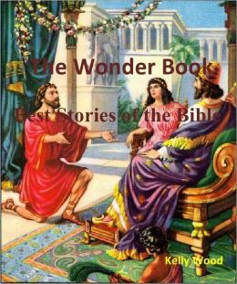 The Wonder Book: Best Stories of the Bible