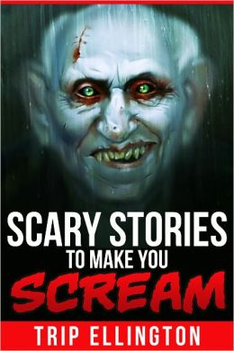 Scary Stories to Make You Scream