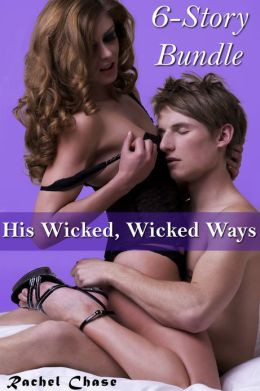 His Wicked, Wicked Ways (m/f Contemporary Erotic Romance Bundle)