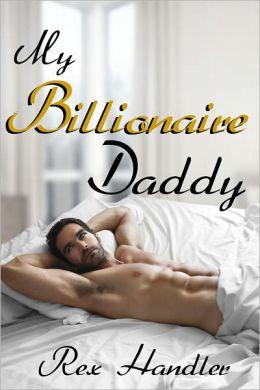 My Billionaire Daddy (Gay Billionaire Erotica)