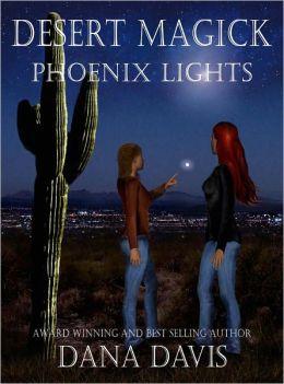 Desert Magick 4: Phoenix Lights