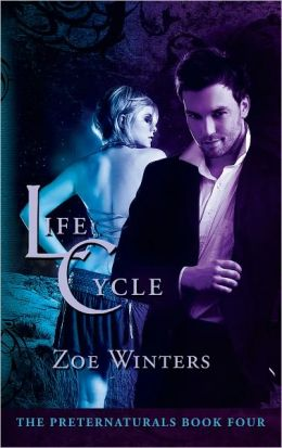 Life Cycle (Paranormal Romance/Urban Fantasy: Preternaturals Book 4)