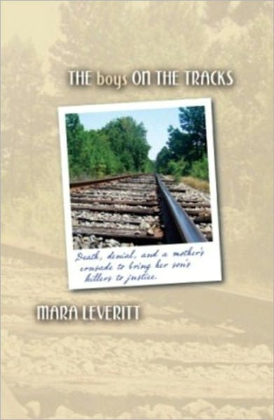 The Boys on the Tracks: Death, denial, and a mother's crusade to bring her son's killers to justice.