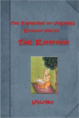 The Ramayana, The RÁMÁYAN of VÁLMÍKI (English Edition) by Valmiki
