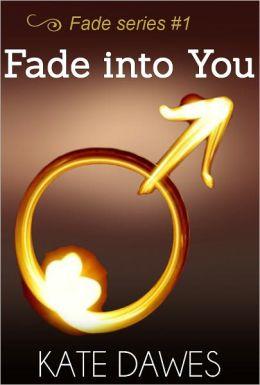 Fade - Tome 1 : Fade into You de Kate Dawes 2940014991469_p0_v1_s260x420