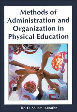 Methods of Administration and Organization in Physical Education