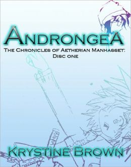 Androngea: The Chronicles of Aetherian Manhasset [Disc One]