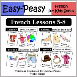 French Lessons 5-8: Toys/Games, Months/Days/Seasons, Parts of the Body, Clothes (Learn French Flash Cards)