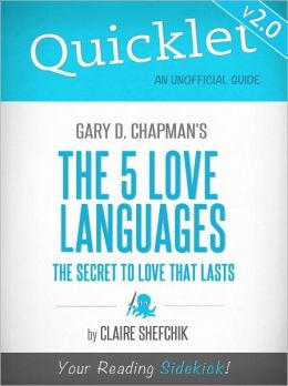 Quicklet on Gary Chapman's The 5 Love Languages: The Secret to Love That Lasts