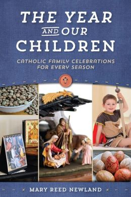 Year and Our Children: Planning the Family Activities for Christian Feasts and Seasons