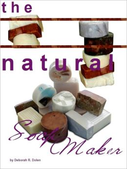 The Natural Soap Maker Recipes and Techniques