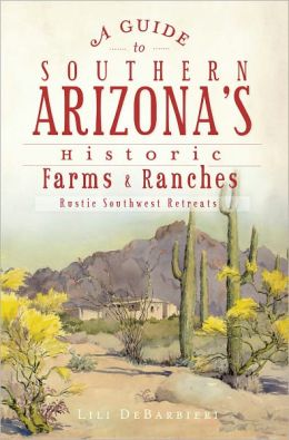 A Guide to Southern Arizona's Historic Farms and Ranches: Rustic Southwest Retreats