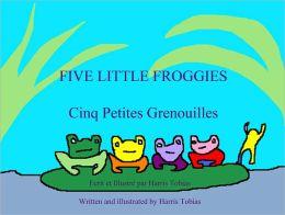 Five Little Froggies/ Cinq Petites Grenouilles