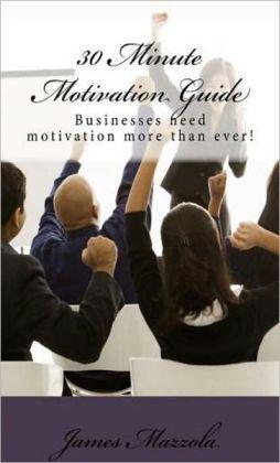 30 Minute Motivation Guide: