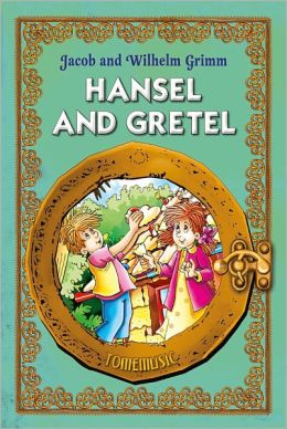 Hansel and Gretel. Classic fairy tales for children (Fully illustrated)