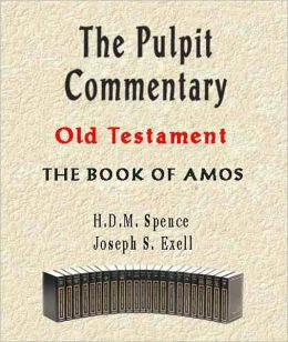 The Pulpit Commentary-Book of Amos