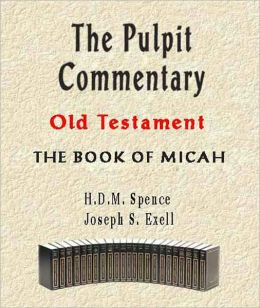 The Pulpit Commentary-Book of Micah