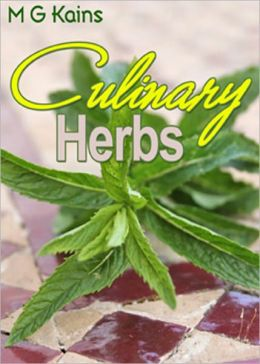 Culinary Herbs: Their Cultivation, Harvesting, Curing and Uses! AAA+++