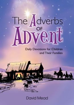 Adverbs of Advent - Daily Devotions For Children And Their Families