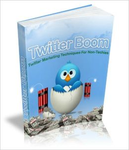 Twitter Boom: Tips And Techniques For Online Marketers