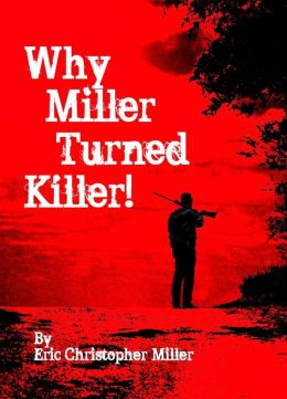 Why Miller Turned Killer!